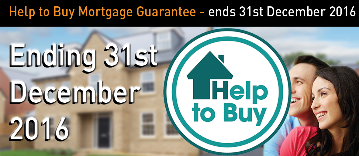 Help to Buy Mortgage Guarantee - ends 31st December 2016
