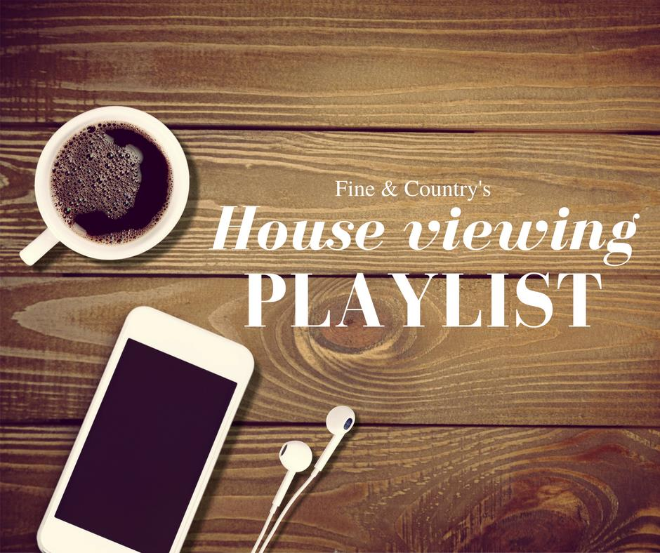 Best playlist to put on during a house viewing